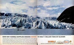 Each Day Humble Supplies Enough Energy to Melt 7 Million Tons of Glacier! (60's Ad)