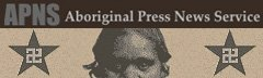 Aboriginal Press News Service