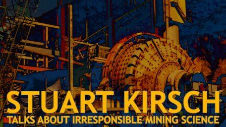stuart-kirsch-mining-science-no-host